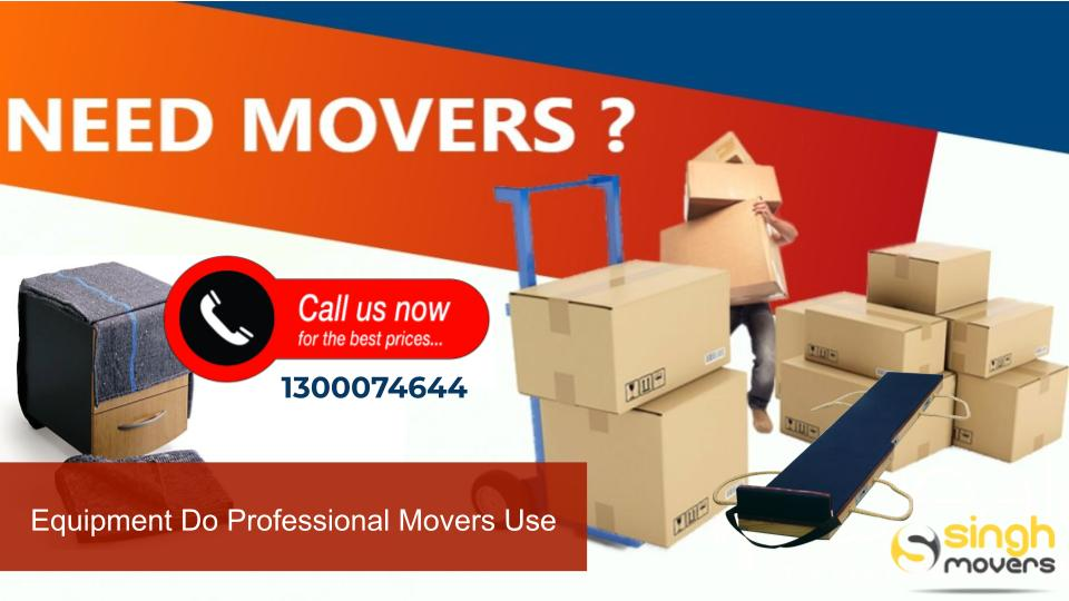 equipment do professional movers use